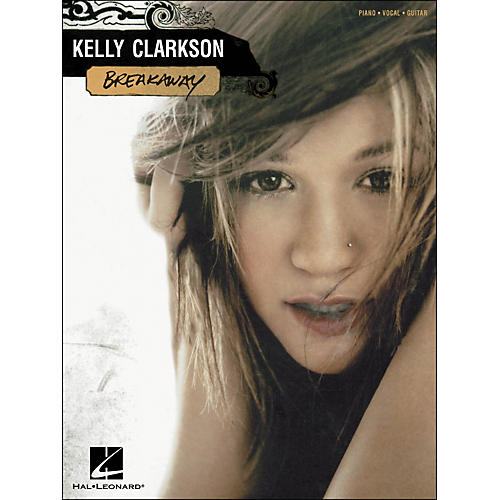 Hal Leonard Kelly Clarkson Breakaway arranged for piano, vocal, and guitar (P/V/G)