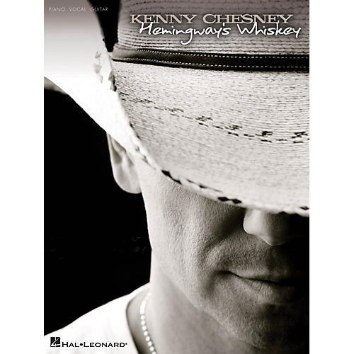 Hal Leonard Kenny Chesney - Hemingway's Whiskey PVG Songbook