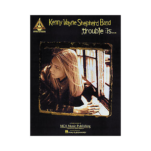 Hal Leonard Kenny Wayne Shepherd Band - Trouble Is... Book