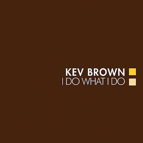 Alliance Kev Brown - I Do What I Do