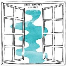 Kevin Krauter - Changes