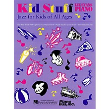 Piano Plus, Inc. Kid Stuff (Jazz for Kids of All Ages) Evans Piano Education Series Written by Lee Evans