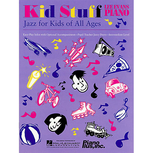 Kid Stuff (Jazz for Kids of All Ages) Evans Piano Education Series Written by Lee Evans