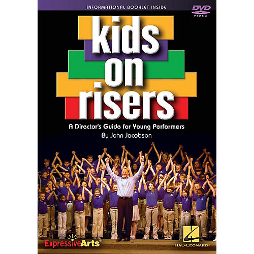 Hal Leonard Kids on Risers (A Director's Guide for Young Performers) DVD with enclosed booklet by John Jacobson
