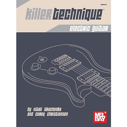Mel Bay Killer Technique: Electric Guitar