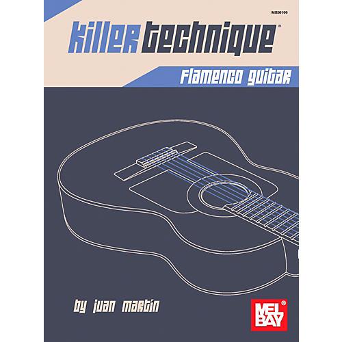 Mel Bay Killer Technique: Flamenco Guitar