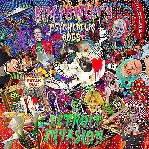 Alliance Kim Fowley - Kim Fowleys Psychedelic Dogs: Detroit Invasion