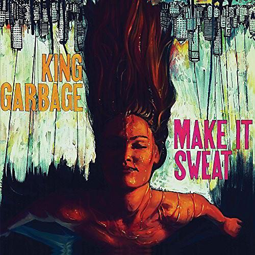 Alliance King Garbage - Make It Sweat