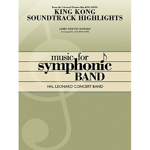 Hal Leonard King Kong Soundtrack Highlights Concert Band Level 4 Arranged by Jay Bocook