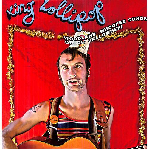 Alliance King Lollipop - Woodland Whoopee Songs of Ol' Callowheel