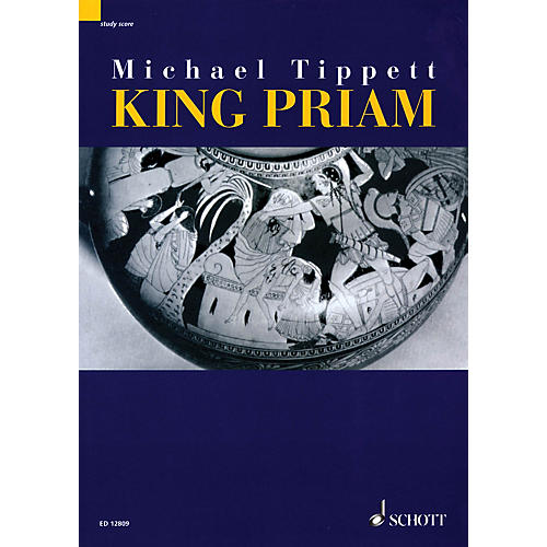 Schott King Priam - Opera iin 3 Acts (1958-1961) (Study Score) Schott Series Composed by Michael Tippett