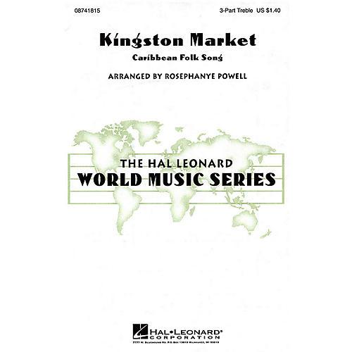 Hal Leonard Kingston Market 3 Part Treble arranged by Rosephanye Powell