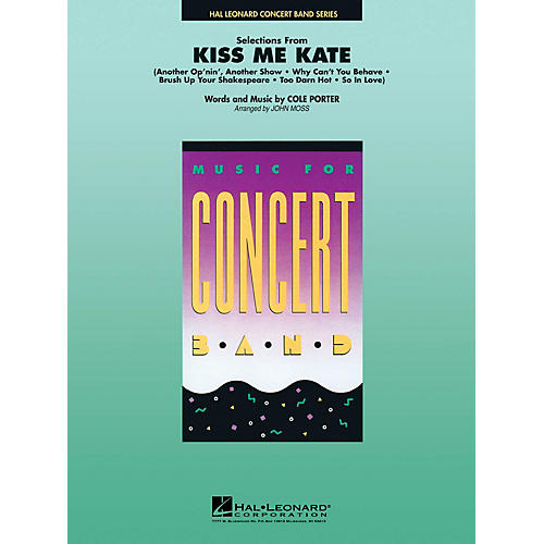 Hal Leonard Kiss Me Kate, Selections from Concert Band Level 4-5 Arranged by John Moss