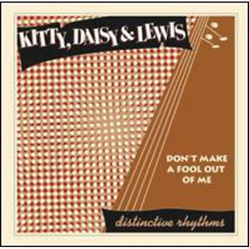 Alliance Kitty, Daisy & Lewis - Don't Make a Fool Out of Me