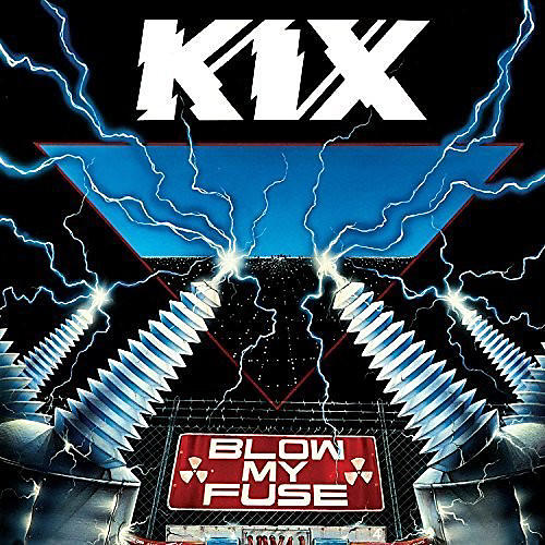 Alliance Kix - Blow My Fuse