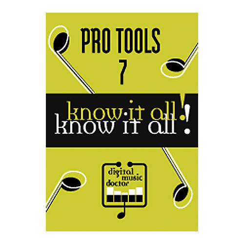 Digital Music Doctor Know It All - Pro Tools 7 DVD