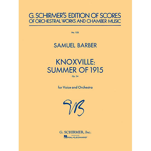 G. Schirmer Knoxville: Summer of 1915 (Study Score No. 153) Study Score Series Composed by Samuel Barber
