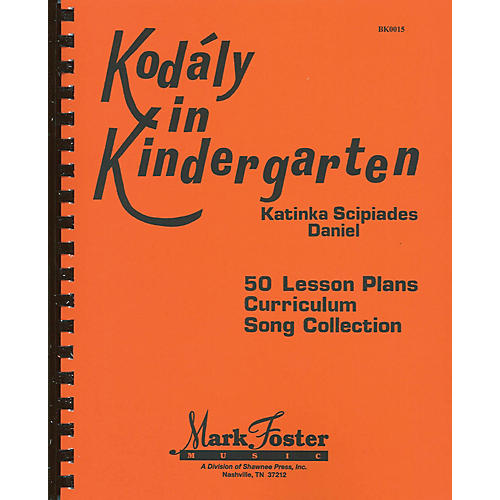 Shawnee Press Kodaly in Kindergarten (50 Lesson Plans, Curriculum, Song Collection)