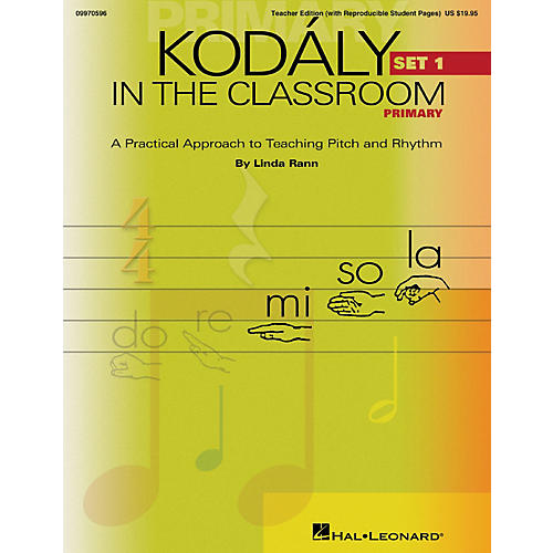 Hal Leonard Kodaly in the Classroom: A Practical Approach to Pitch and Rhythm