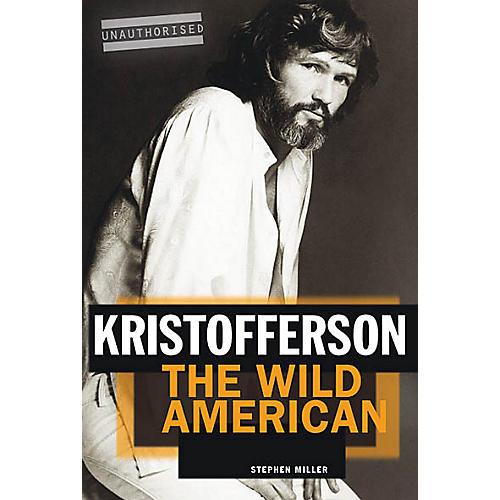 Omnibus Kristofferson: The Wild American Omnibus Press Series Softcover Written by Stephen Miller