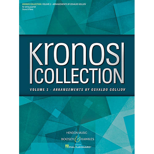 Boosey and Hawkes Kronos Collection - Volume 2 Boosey & Hawkes Chamber Music by Osvaldo Golijov Arranged by Osvaldo Golijov