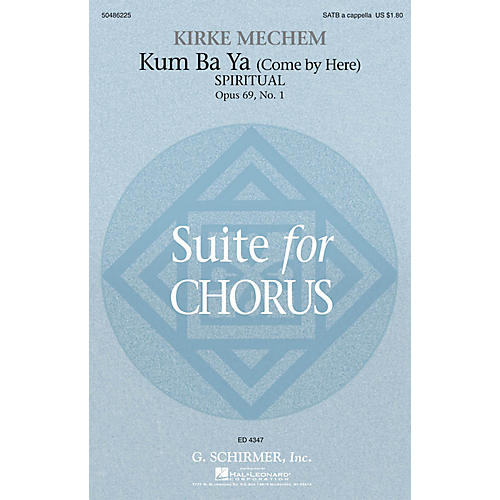 G. Schirmer Kum Ba Ya (Come By Here) SATB a cappella composed by Kirke Mechem
