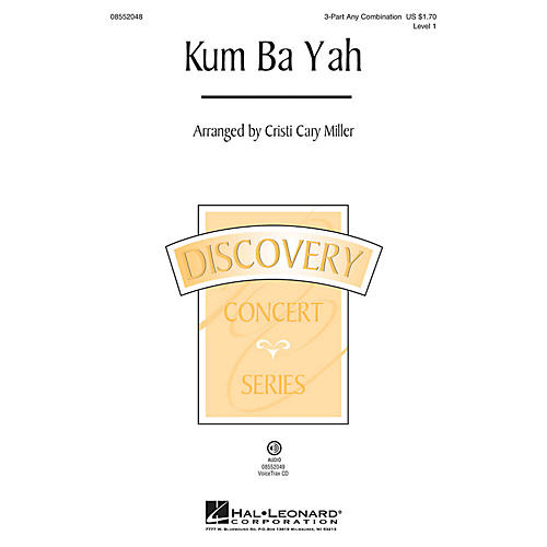 Hal Leonard Kum Ba Yah (Discovery Level 1) 3 Part Any Combination arranged by Cristi Cary Miller
