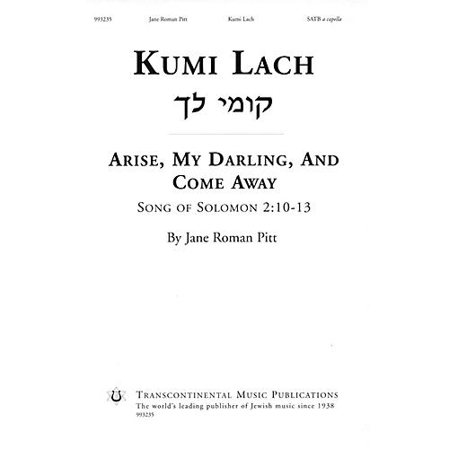 Transcontinental Music Kumi Lach (Arise, My Darling, And Come Away) SATB a cappella composed by Jane Roman Pitt