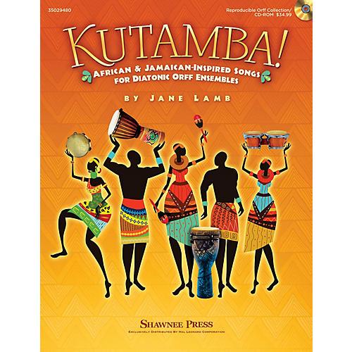 Shawnee Press Kutamba! (African and Jamaican Inspired Songs for the Diatonic Orff Ensembles) TEACHER/SINGER CD-ROM
