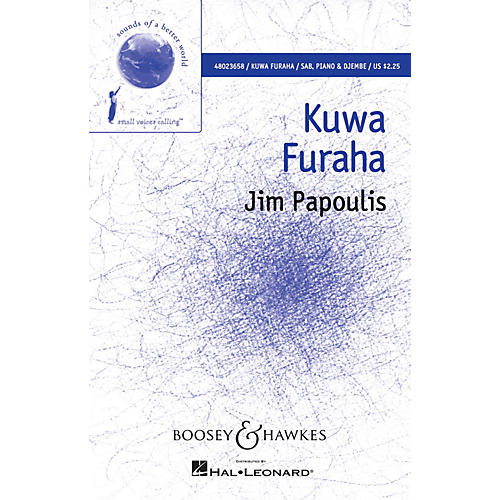 Boosey and Hawkes Kuwa Furaha (Sounds of a Better World) SAB composed by Jim Papoulis