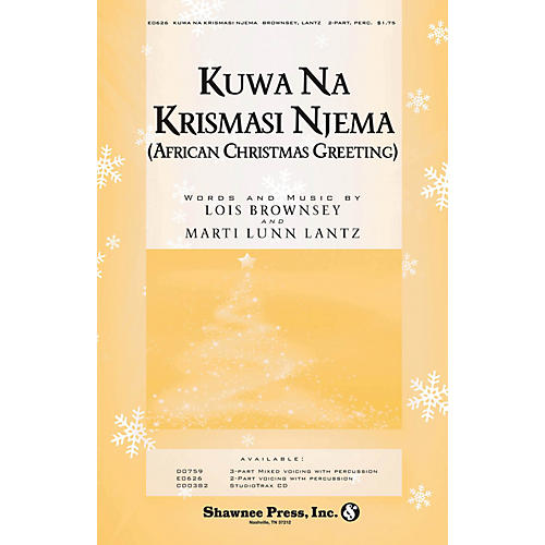 Shawnee Press Kuwa Na Krismasi Njema (African Christmas Greeting) 2-Part composed by Marti Lunn Lantz
