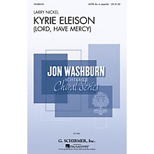 G. Schirmer Kyrie Eleison (Lord, Have Mercy) (from Requiem for Peace) SATB DV A Cappella composed by Larry Nickel