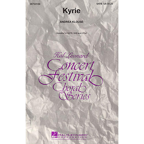 Hal Leonard Kyrie SATB composed by Andrea Klouse