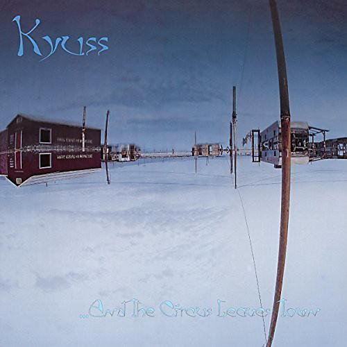 Alliance Kyuss - & the Circus Leaves Town
