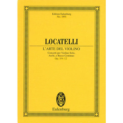 Eulenburg L'Arte del Violino Op. 3, Nos. 9-12 Study Score Series Composed by Pietro Antonio Locatelli