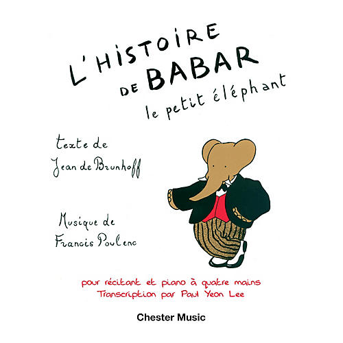 Chester Music L'Histoire de Babar, le petit éléphant (for Narrator and Piano Duet) Music Sales America Series Softcover