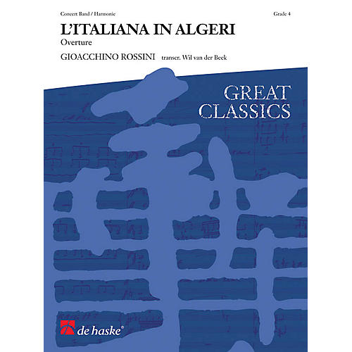 De Haske Music L'Italiana in Algeri Concert Band Level 4 Arranged by Wil Van der Beek