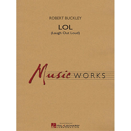 Hal Leonard LOL (Laugh Out Loud) Concert Band Level 4 Composed by Robert Buckley