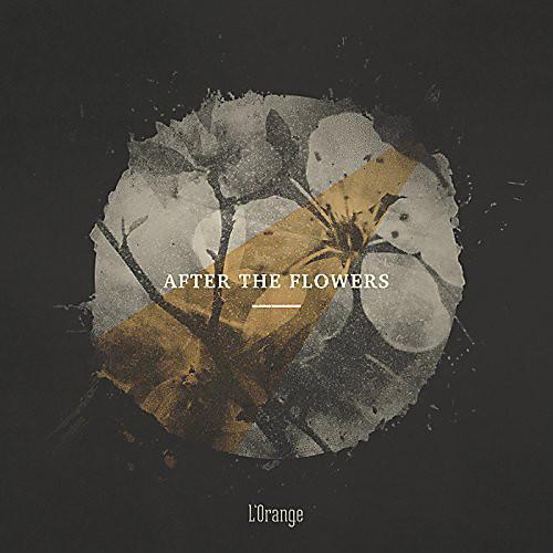 Alliance L'Orange - After the Flowers