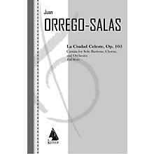 Lauren Keiser Music Publishing La Ciudad Celeste, Op. 105 LKM Music Series  by Juan Orrego-Salas