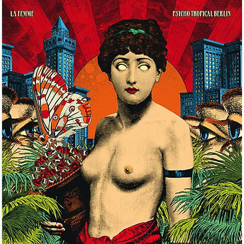 Alliance La Femme - Psycho Tropical Berlin