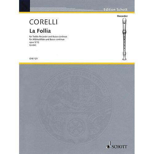 Schott La Follia Op. 5, No. 12 (for Tenor Recorder and B.C.) Schott Series