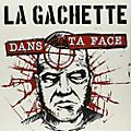 Alliance La Gachette - Dans Ta Face thumbnail