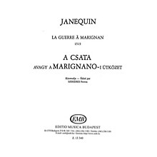 Editio Musica Budapest La Guerre SATB Composed by Clément Janequin