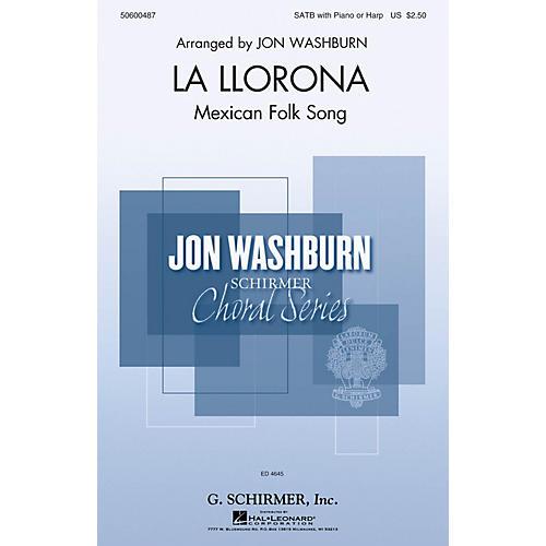 G. Schirmer La Llorona (Jon Washburn Choral Series) SATB arranged by Jon Washburn