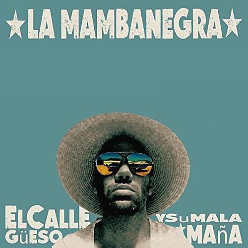 Alliance La Mambanegra - El Callegueso Y Su Mala Mana