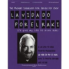 Transcontinental Music La Vida Do Por El Raki (I'd Give My Life to Drink Raki) TB arranged by Michael Isaacson