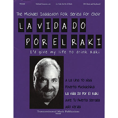 Transcontinental Music La Vida Do Por El Raki (I'd Give My Life to Drink Raki) TB arranged by Michael Isaacson