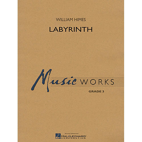 Hal Leonard Labyrinth Concert Band Level 3 Composed by William Himes
