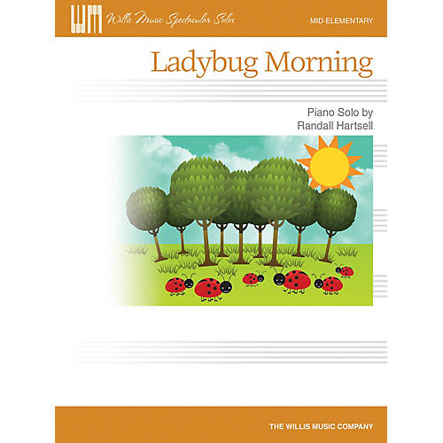Willis Music Ladybug Morning (Mid-Elem Level) Willis Series by Randall Hartsell
